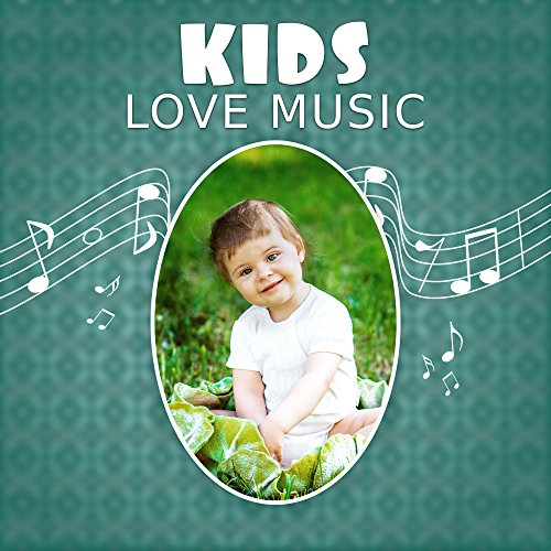 Kids Love Music – Classical Sounds for Listening, Calm Melodies for Relaxation, Build Your Baby IQ, Music for Brilliant, Little Baby, Beethoven and Mozart for Kids