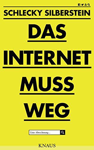 Das Internet muss weg: Eine Abrechnung