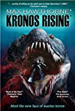 KRONOS RISING (Book 1 in the Kronos Rising series): After 65 million years, the world's greatest predator is back.