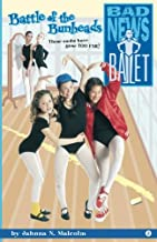 Battle of the Bunheads (Bad News Ballet) (Volume 2)