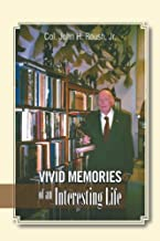 Vivid Memories of an Interesting Life