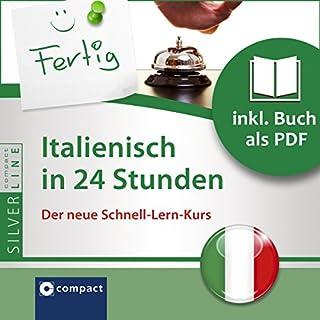 Italienisch in 24 Stunden - Schnell-Lern-Kurs     Compact SilverLine - Italienisch              Autor:                                                                                                                                 Maria Teresa Baracetti                               Sprecher:                                                                                                                                 N.N.                      Spieldauer: 1 Std. und 14 Min.     5 Bewertungen     Gesamt 3,6