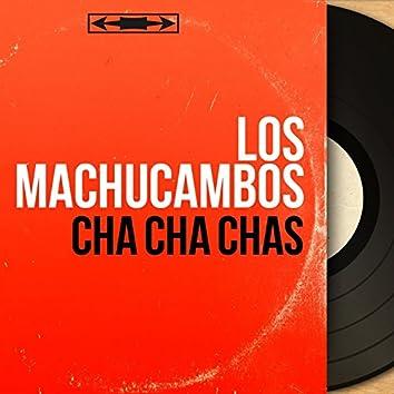 Cha Cha Chas (Mono Version)
