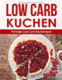 Low Carb Kuchen: Trendige Low Carb Backrezepte - Adalbert Lachs