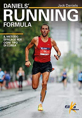 Daniels' Running Formula. Il metodo efficace per ogni tipo di corsa