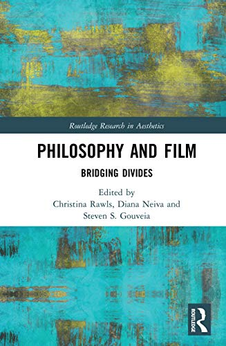 Philosophy and Film: Bridging Divides (Routledge Research in Aesthetics)