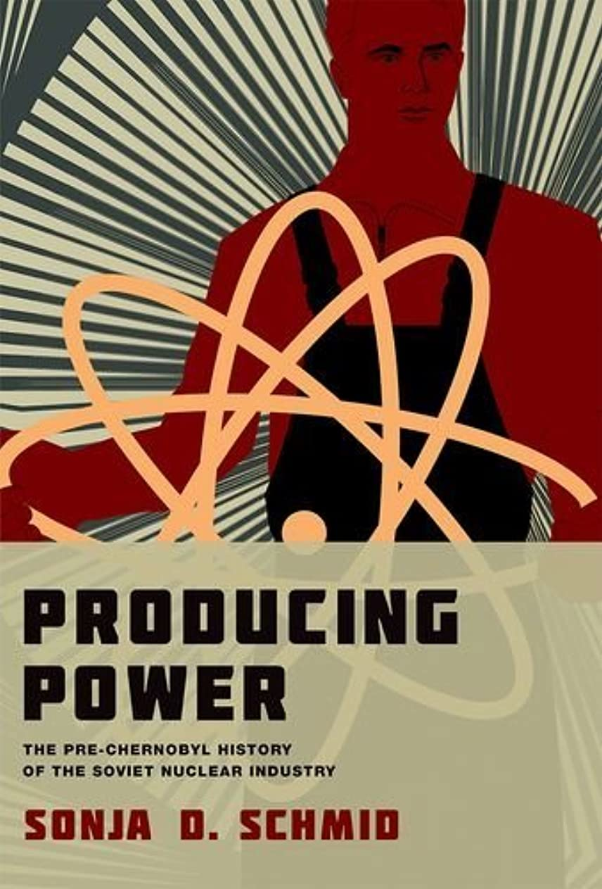 ギャラントリー無視修復Producing Power: The Pre-Chernobyl History of the Soviet Nuclear Industry (Inside Technology) (English Edition)