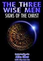 Three Wise Men: Signs of the Christ [DVD] [Import]