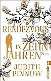Rendezvous in zehn Jahren: Roman von Pinnow, Judith