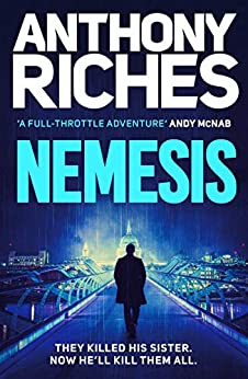 Nemesis: A new gripping British thriller full of action and adventure (Michael Bale Book 1) (English Edition) par [Anthony Riches]