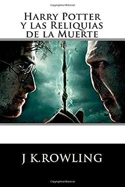 Harry Potter: Las Reliquias de la Muerte (Spanish Edition)
