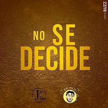 No se decide (feat. Dr. Silu)
