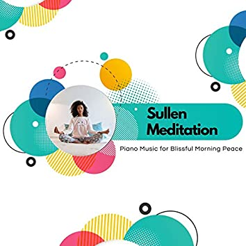 Sullen Meditation - Piano Music For Blissful Morning Peace