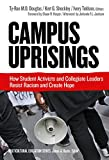 Campus Uprisings: How Student Activists and Collegiate Leaders Resist Racism and Create Hope (Multicultural Education Series)