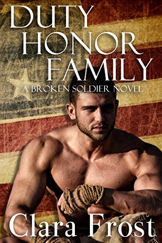 Duty Honor Family: A Broken Soldier Novel (English Edition)