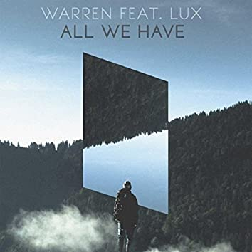 All We Have (feat. Lux)