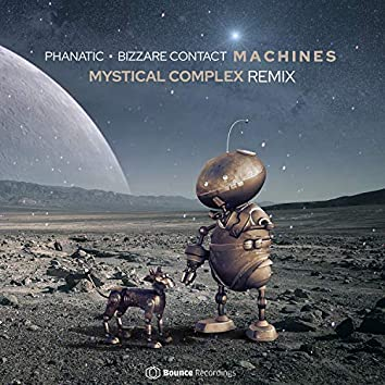 Machines (Mystical Complex Remix)