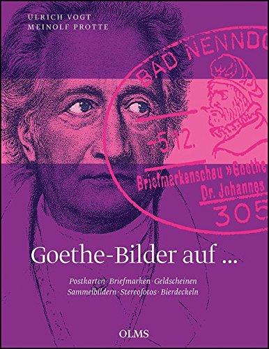 Goethe-Bilder auf Postkarten, Briefmarken, Geldscheinen, Sammelbildern, Stereofotos, Bierdeckeln
