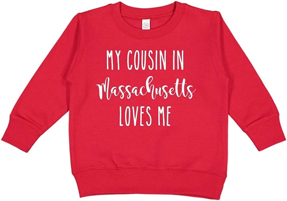 My Cousin in Massachusetts Loves Me Toddler//Kids Sweatshirt