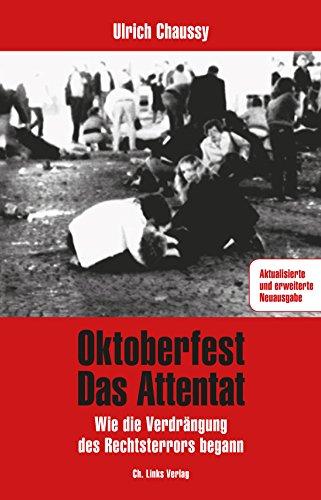 Oktoberfest - Das Attentat: Wie die Verdrängung des Rechtsterrors begann (Politik & Zeitgeschichte)