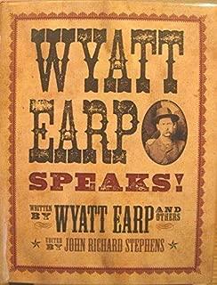Wyatt Earp Speaks!