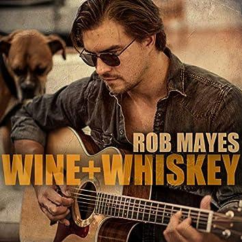 Wine + Whiskey