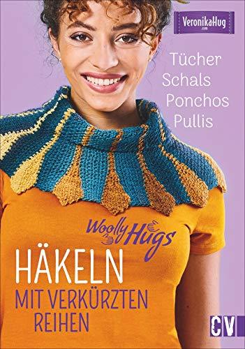 Woolly Hugs Häkeln mit verkürzten Reihen. Tücher, Schals, Ponchos, Pullis. Bunte Muster und individuelle Farbkombinationen. Das ganz besondere Häkeldesign, für alle die das Außergewöhnliche lieben.