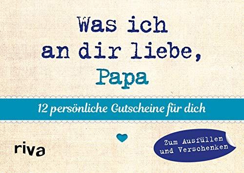 Was ich an dir liebe, Papa – 12 persönliche Gutscheine für dich