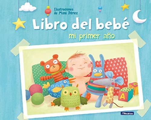 Mi primer año. Libro del bebé (El libro del bebé)