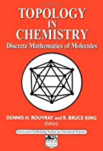 Topology in Chemistry: Discrete Mathematics of Molecules by D.H. Rouvray (2002-09-02)
