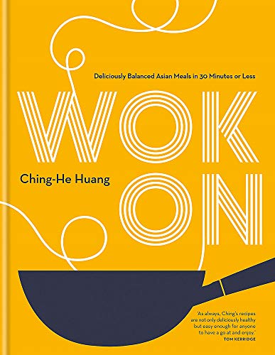 Wok On: Deliciously balanced Asian meals in 30 minutes or less