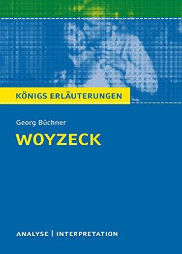 Woyzeck. Königs Erläuterungen: Textanalyse und Interpretation mit ausführlicher Inhaltsangabe und Abituraufgaben mit Lösungen