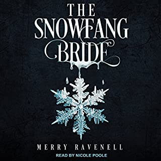 The SnowFang Bride     SnowFang Series, Book 1              By:                                                                                                                                 Merry Ravenell                               Narrated by:                                                                                                                                 Nicole Poole                      Length: 11 hrs and 2 mins     26 ratings     Overall 4.1