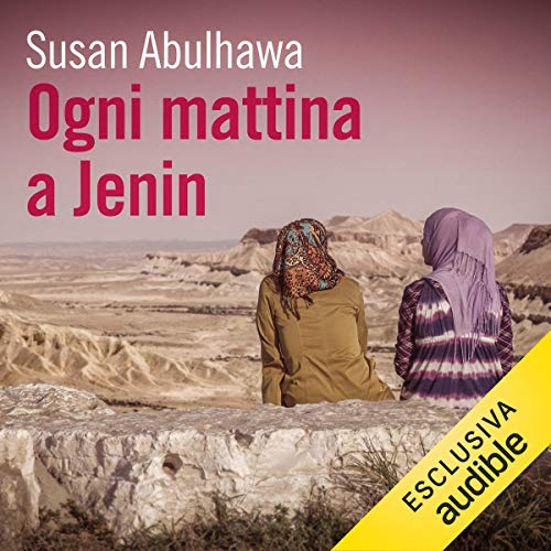 Ogni mattina a Jenin                   By:                                                                                                                                 Susan Abulhawa                               Narrated by:                                                                                                                                 Aurora Cancian                      Length: 12 hrs and 47 mins     Not rated yet     Overall 0.0