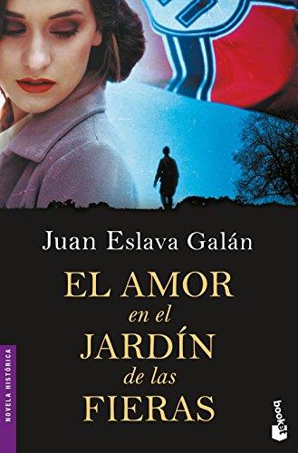 El amor en el jardín de las fieras (Novela histórica)