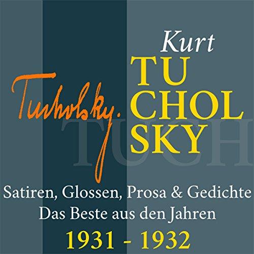 Kurt Tucholsky: Satiren, Glossen, Prosa & Gedichte - Das Beste aus den Jahren 1931-1932 Titelbild