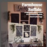 Farmhouse Buffalo : DIY Farmhouse Buffalo Check Gather Sign (English Edition)
