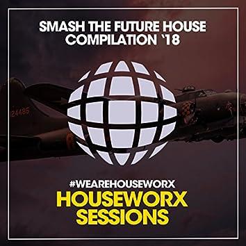 Smash The Future House '18