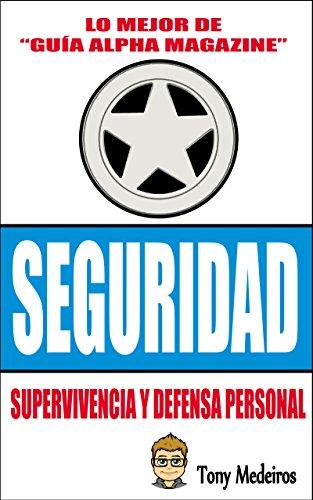 Seguridad: Supervivencia y Defensa Personal