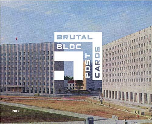 Murray, D: Brutal Bloc Postcards: Soviet Era Postcards from the Eastern Bloc