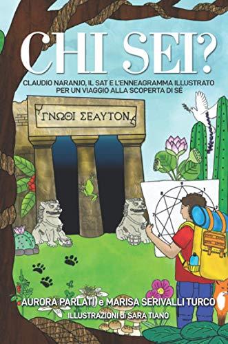 CHI SEI?: Claudio Naranjo, il SAT e l'enneagramma illustrato per un viaggio alla scoperta di sé.