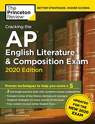 Cracking the AP English Literature & Composition Exam, 2020 Edition: Practice Tests & Prep for the N