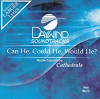 Can He Could He Would He? [Accompaniment/Performance Track] by Made Popular By: Cathedrals