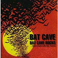 BAT CAVE ROCKS...don't fuck with the tunnel