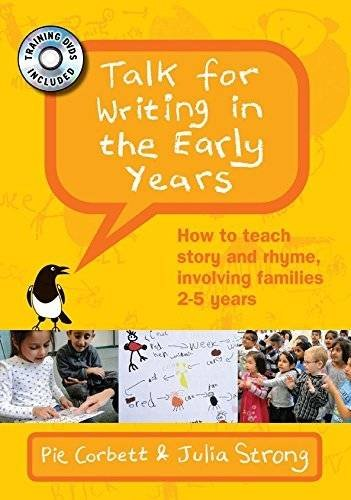 Talk for Writing in the Early Years: How to teach story and rhyme, involving families 2-5 years, with DVD