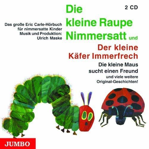 Die kleine Raupe Nimmersatt / Der kleine Käfer Immerfrech. 2 CDs by Eric Carle(1905-06-28)