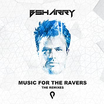 Music for the Ravers Remixes