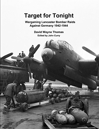Target for Tonight: Wargaming Lancaster Bomber Raids Against Germany 1942-1944 (English Edition)