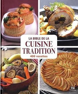 La bible de la cuisine tradition: 400 recettes