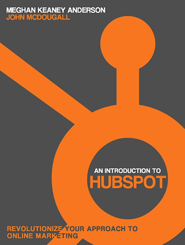 An Introduction to Hubspot: Revolutionize Your Approach to Online Marketing
